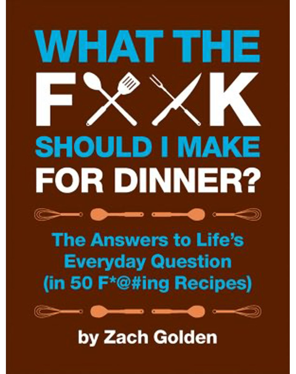 What the F*@# Should I Make for Dinner? Book